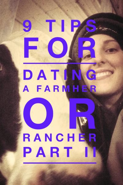 9 Tips for Dating a FarmHer or RancHer Part II
