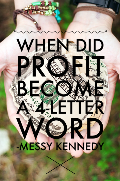 When did Profit Become a 4-Letter Word