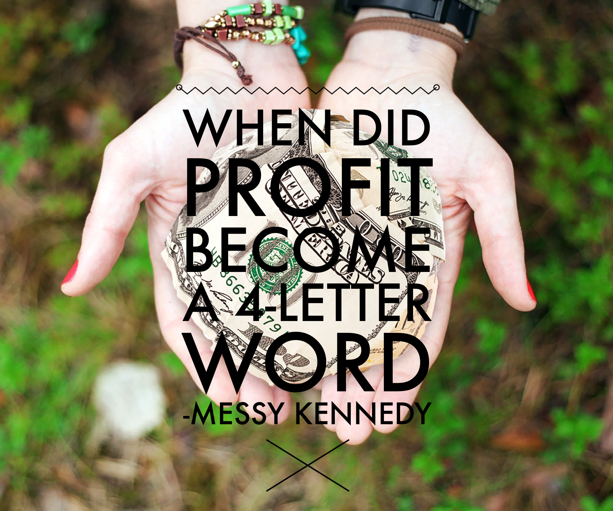 When did Profit Be e a 4 Letter Word Messy Kennedy