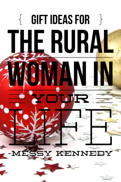 Gift Ideas for the Rural Woman in your Life