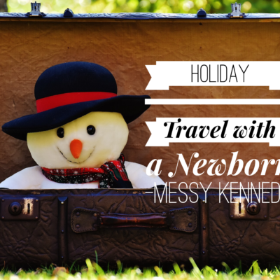 Traveling with a Newborn Through the Holidays