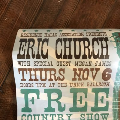 The poster from the first Eric Church concert I attended. It's a little worse for wear!
