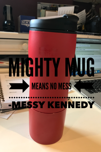 Mighty Mug Means no Mess
