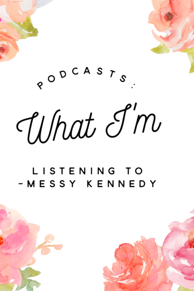 Podcasts: What I'm Listening To